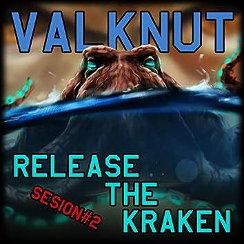 Release The Kraken: Sesion#2