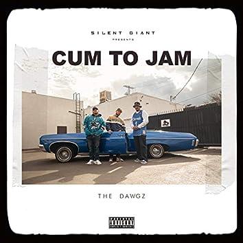 Cum to Jam