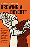 Brewing a Boycott: How a Grassroots Coalition Fought Coors and Remade American Consumer Activism (Justice, Power, and Politics)