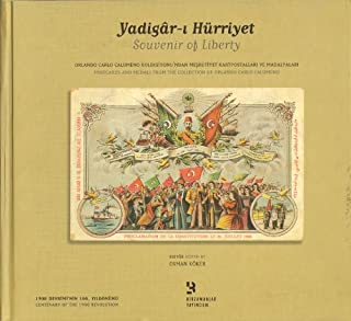 Souvenir of Liberty (Postcards and Medals From the Collection of Orlando Carlo Calumeno) Yadigar-i Hürriyet