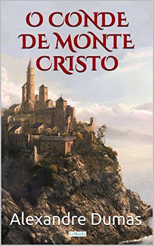 O Conde de Monte Cristo: Edição Completa (Grandes Clássicos)