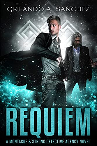 Requiem: A Montague & Strong Detective Novel (Montague & Strong Case Files Book 13) (English Edition)