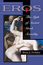 Eros: The Myth Of Ancient Greek Sexuality