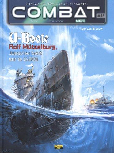 Combat : Mer, Tome 5 : U-Boote Rolf Mützelburg, jusqu'au bout sur le U-203