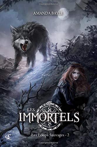 LES IMMORTELS : Les Loups Sauvages - 2 PDF Books