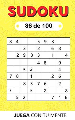 Juega con tu mente: SUDOKU 36 de 100: Colección de 100 diferentes SUDOKUS 9x9 Fáciles, Intermedios y Difíciles para Adultos y para Todos los que ... la Memoria de Forma Entretenida (Sudoku 9x9)