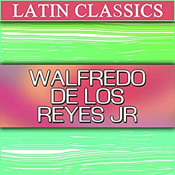 Latin Classics: Walfredo De Los Reyes