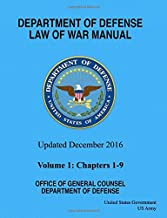Department of Defense Law of War Manual Updated December 2016 Volume 1: Chapters 1 - 9