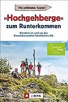 »Hochgehberge« zum Runterkommen: Wandern im und um das Biosphaerengebiet Schwaebische Alb