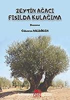 Zeytin Agaci Fisilda Kulagima
