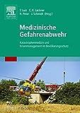 Medizinische Gefahrenabwehr: Katastrophenmedizin und Krisenmanagement im Bevölkerungsschutz - Thomas Luiz