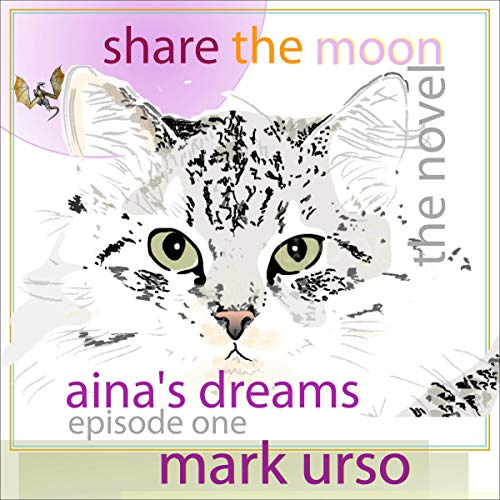 Share the Moon, Episode One, Aina's Dreams audiobook cover art