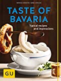 Taste of Bavaria: Typical Recipes and Impressions (GU Themenkochbuch)