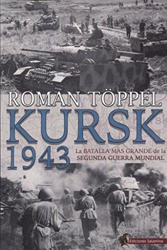 Kursk 1943: La batalla más grande de la Segunda Guerra Mundial