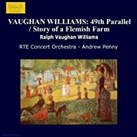Vaughan Williams: 49th Parallel / Story of a Flemish Farm (1995-05-15)