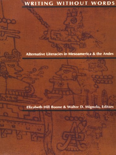 Writing Without Words: Alternative Literacies in Mesoamerica and the Andes (English Edition)
