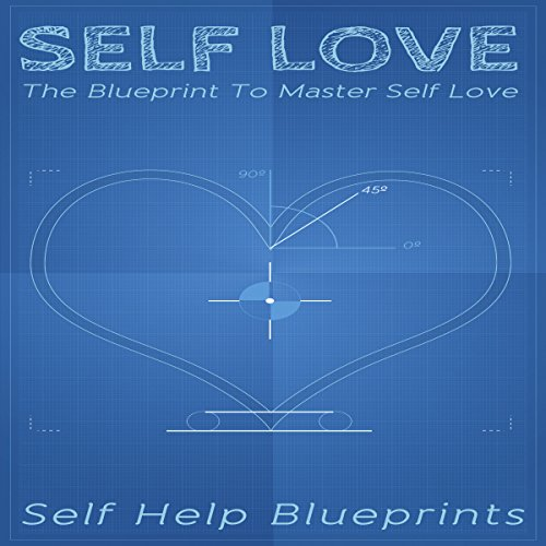 Self Love: The Blueprint to Master Self Love audiobook cover art