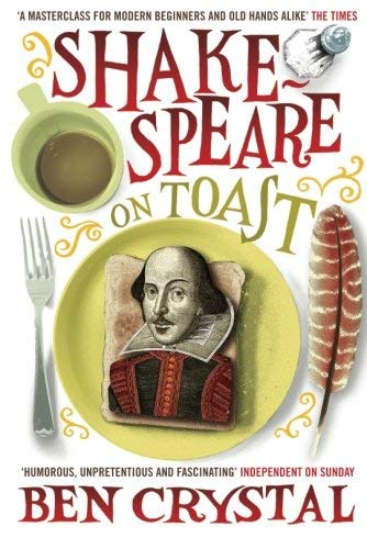 Shakespeare on Toast: Getting a Taste for the Bard by Ben Crystal(2012-10-16)