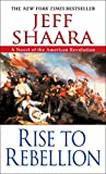 Rise to Rebellion (The American Revolutionary War, Band 1) - Jeff Shaara