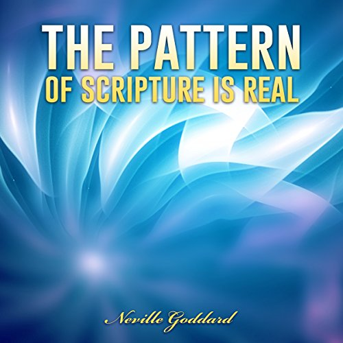 The Pattern of Scripture Is Real audiobook cover art