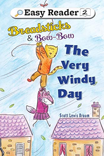 The Very Windy Day (Breadsticks and Bow-Bow)