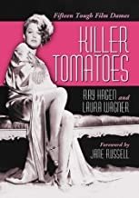 Killer Tomatoes: Fifteen Tough Film Dames