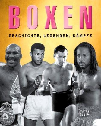 Boxen - Geschichte, Legenden, Kämpfe