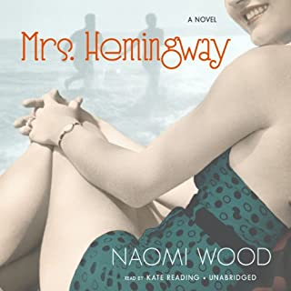 Mrs. Hemingway                   By:                                                                                                                                 Naomi Wood                               Narrated by:                                                                                                                                 Kate Reading                      Length: 9 hrs and 4 mins     86 ratings     Overall 4.1