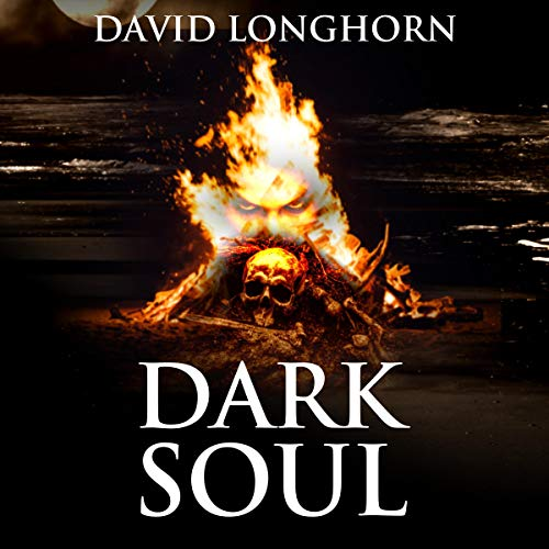 Dark Soul Audiobook By David Longhorn, Scare Street cover art