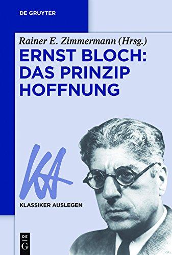 Ernst Bloch: Das Prinzip Hoffnung (Klassiker Auslegen 56)