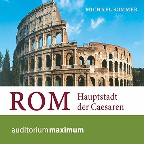 Rom: Hauptstadt der Caesaren Titelbild