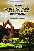 LA RESTAURACIÓN DE LA CULTURA CRISTIANA (Spanish Edition)
