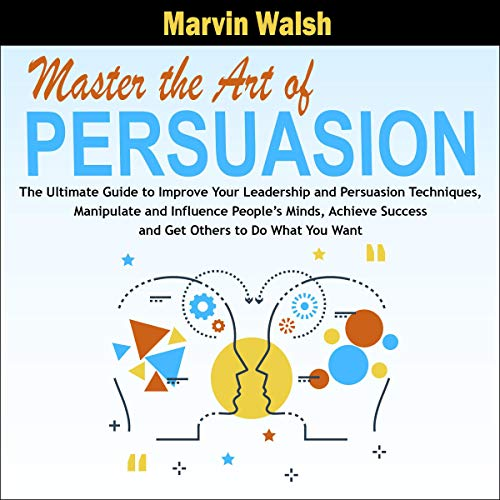 Master the Art of Persuasion Titelbild