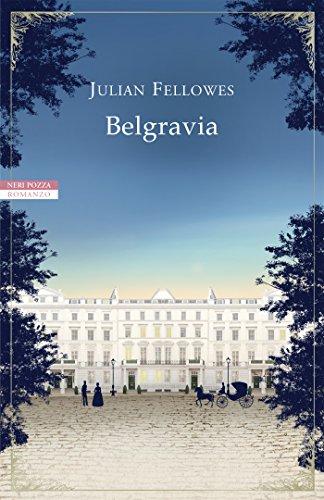 Belgravia: Il romanzo completo