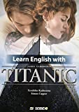 Learn English with TITANIC―映画『タイタニック』で学ぶ総合英語
