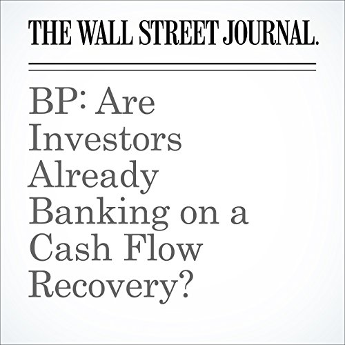 BP: Are Investors Already Banking on a Cash Flow Recovery? audiobook cover art