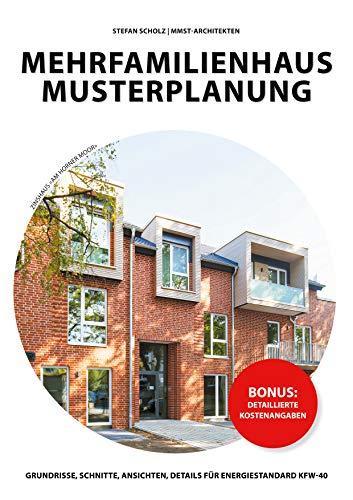 Mehrfamilienhaus Musterplanung: Grundrisse, Ansichten, Schnitt, Details für KFW-40-Standard, Baukosten