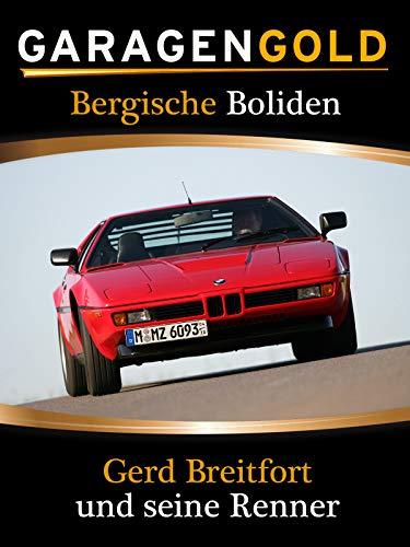 Garagengold: Bergische Boliden – Gerd Breitfort und seine Renner