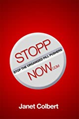 STOPPNow: (Stop the Organized Pill Pushers) Now Kindle Edition