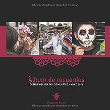 Àlbum de recuerdos: DESFILE DEL DÍA DE LOS MUERTOS - MXCD 2018 (Spanish Edition)