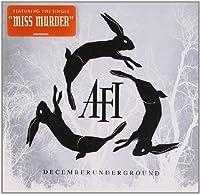 Decemberunderground by AFI (2006-06-06)