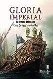 Gloria imperial: La jornada de Lepanto