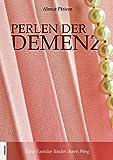 Perlen der Demenz: Eine Familie findet ihren Weg