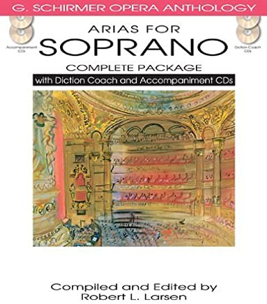 Arias for Soprano - Complete Package: with Diction Coach and Accompaniment CDs (G. Schirmer Opera Anthology) by Unknown(2013-04-01)