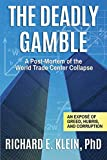 The Deadly Gamble: A Post-Mortem of the World Trade Center Collapse