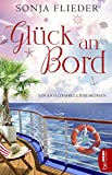 Glück an Bord: Ein Kreuzfahrt-Liebesroman von Sonja Flieder