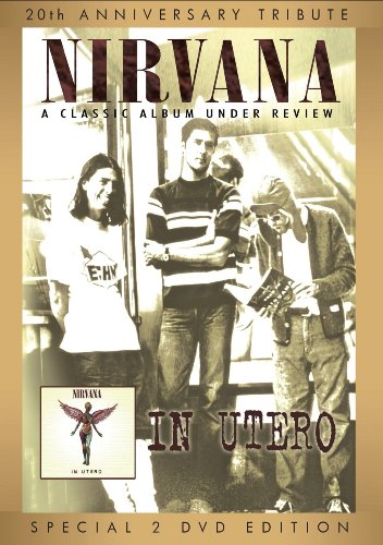 Nirvana - In Utero: A Classic Album Under Review [Special Edition] [2 DVDs]