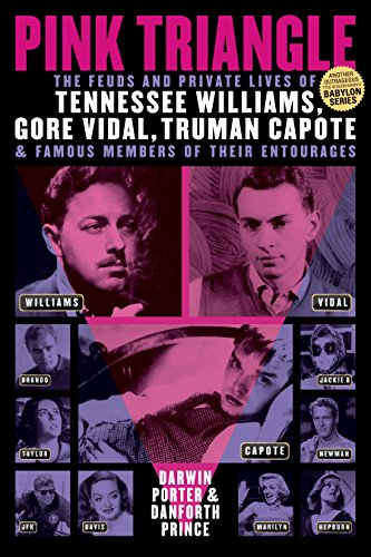 Image of Pink Triangle: The Feuds and Private Lives of Tennessee Williams, Gore Vidal, Truman Capote, and Famous Members of Their Entourages