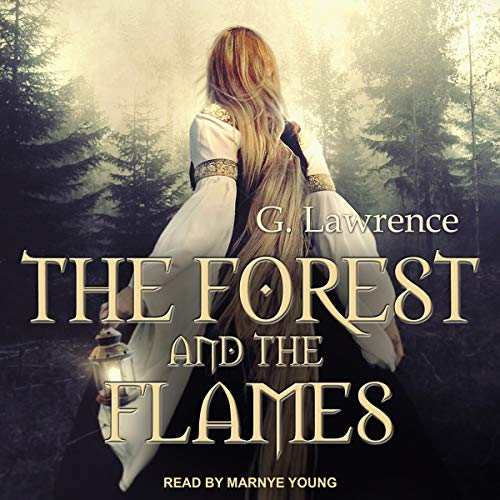 The Forest and the Flames Audiobook By G. Lawrence cover art