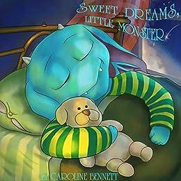 Sweet Dreams, Little Monster (bedtimestories, children's stories, baby, monsters Book 1) by [Caroline Bennett, Alexa Moon]